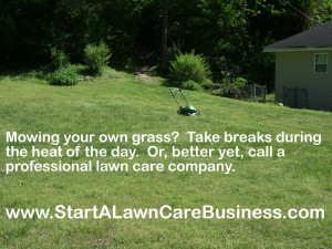 Mowing in the heat? Take breaks or call a professional lawn care company.